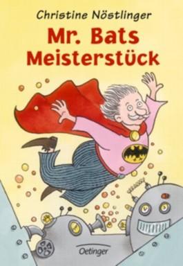 Mr. Bats Meisterstück