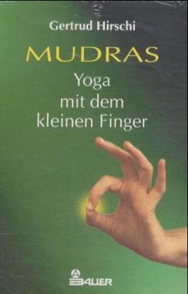 Mudras, Yoga mit dem kleinen Finger