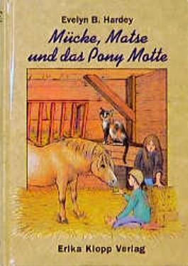 Mücke, Matse und das Pony Motte