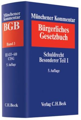Münchener Kommentar zum Bürgerlichen Gesetzbuch. Gesamtwerk. In 11 Bänden mit Ergänzungsband / Münchener Kommentar zum Bürgerlichen Gesetzbuch Bd. 3: Schuldrecht. Besonderer Teil I (§§ 433-610)