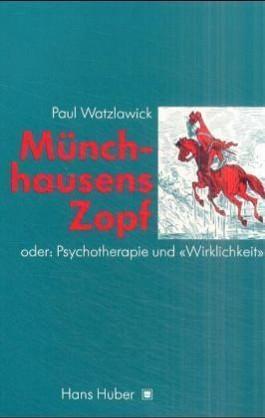 """Münchhausens Zopf oder Psychotherapie und """"Wirklichkeit"""""""