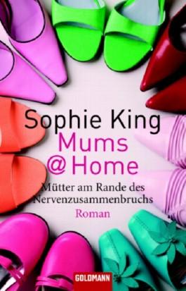 Mums@Home Mütter am Rande des Nervenzusammenbruchs