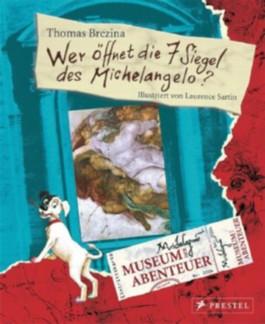 Museum der Abenteuer: Wer öffnet die 7 Siegel des Michelangelo?