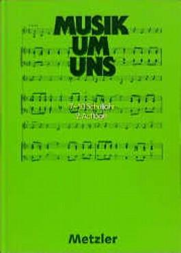 Musik um uns, 2. Auflage, Ausgabe für Realschulen und Gymnasien in Brandenburg, Bremen, Hessen, Hamburg, Mecklenburg-Vor, 7.-10. Schuljahr