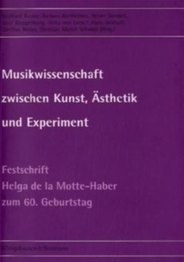 Musikwissenschaft zwischen Kunst, Ästhetik und Experiment