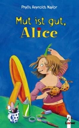 Mut ist gut, Alice