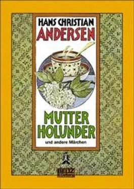 Mutter Holunder und andere Märchen