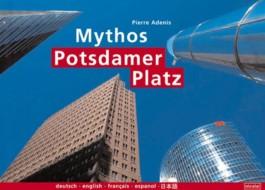 Mythos Potsdamer Platz