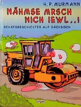Nähmse mrsch nich iewl.... Schafsgeschichten auf Sächsisch