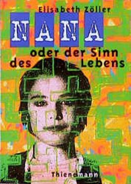 Nana oder der Sinn des Lebens