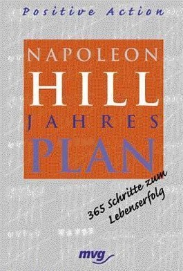 Napoleon Hill Jahresplan, Positive Action