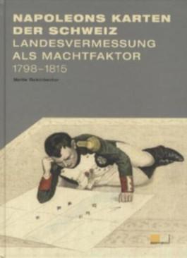 Napoleons Karten der Schweiz