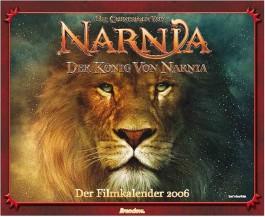 Narnia. Der Filmkalender 2006. Die Chroniken von Narnia / Der König von Narnia (Kalender)