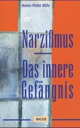 Narzissmus - Das innere Gefängnis