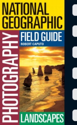 National Geographic Photography Field Guide Landscapes