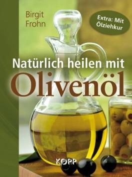 Natürlich heilen mit Olivenöl