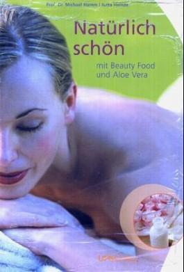 Natürlich schön mit Beauty Food und Aloe Vera