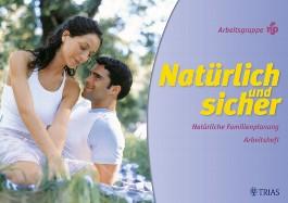 Natürlich und sicher: Natürliche Familienplanung. Arbeitsheft