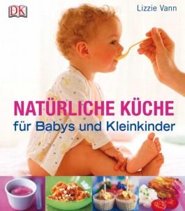 Natürliche Küche für Babys und Kleinkinder