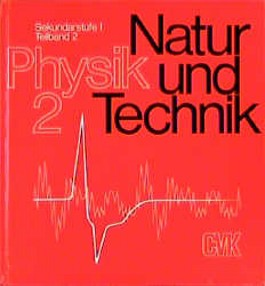 Natur und Technik - Physik (vergriffen) - Sekundarstufe I: Teilband 2 - Schülerbuch