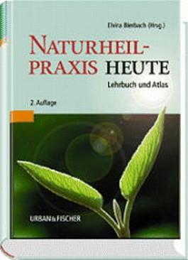 Naturheilpraxis heute. Lehrbuch und Atlas