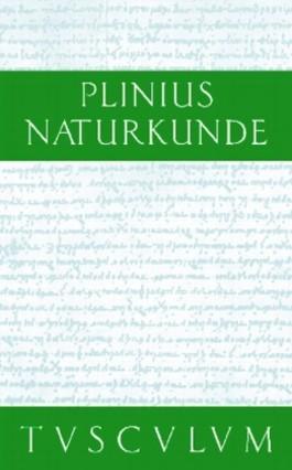 Naturkunde /Naturalis Historia - ohne Registerband. Lat. /Dt. / Buch 36: Die Steine