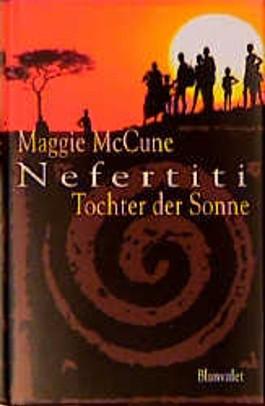 Nefertiti, Tochter der Sonne