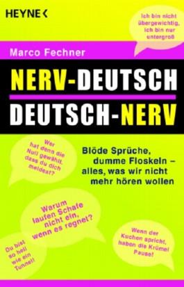 Nerv-Deutsch /Deutsch-Nerv