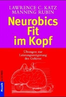 Neurobics, Fit im Kopf