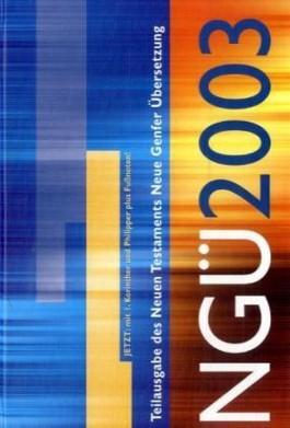 NGÜ 2003, Neue Genfer Übersetzung - Teilausgabe des Neuen Testaments