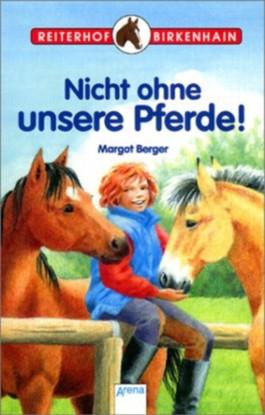 Nicht ohne unsere Pferde!