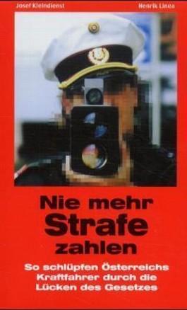 Nie mehr Strafe zahlen (f. Österreich). Bd.1