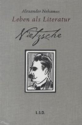 Nietzsche. Leben als Literatur