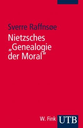 """Nietzsches """"Genealogie der Moral"""""""