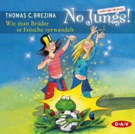 No Jungs! Band 2: Wie man Brüder in Frösche verwandelt