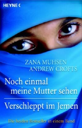 Noch Einmal Meine Mutter Sehen Verschleppt Im Jemen Von Zana Muhsen Bei Lovelybooks Biografie