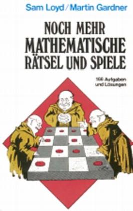 Noch mehr mathematische Rätsel und Spiele