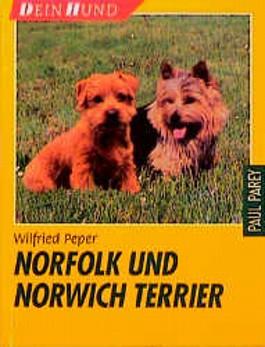 Norfolk- und Norwich-Terrier. Praktische Ratschläge für Haltung, Pflege und Erziehung
