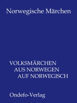 Norwegische Märchen - Volksmärchen aus Norwegen auf Norwegisch