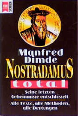 Nostradamus total. Seine letzten Geheimnisse entschlüsselt.