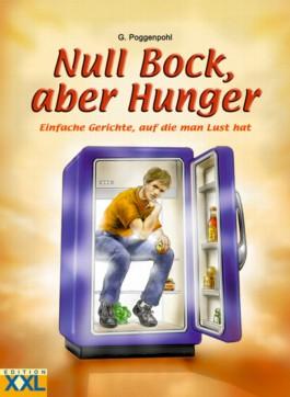 Null Bock, aber Hunger
