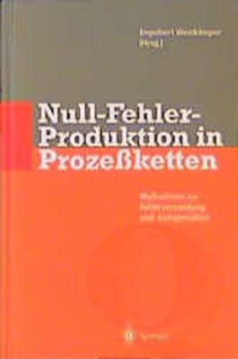 Null-Fehler-Produktion in Prozeßketten