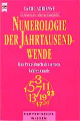 Numerologie der Jahrtausendwende. Das Praxisbuch der neuen Zahlenkunde.