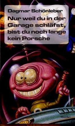 Nur weil du in der Garage schläfst, bist du noch lange kein Porsche