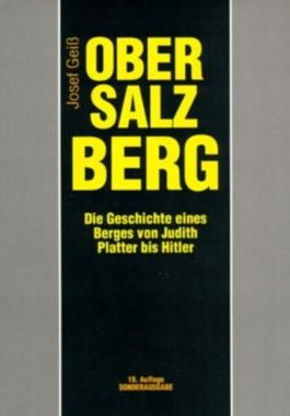 Obersalzberg. Die Geschichte eines Berges von Judith Platter bis Hitler
