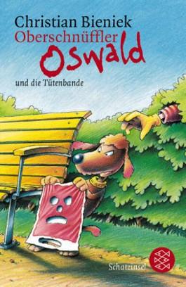 Oberschnüffler Oswald und die Tütenbande