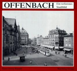 Offenbach. Ein verlorenes Stadtbild
