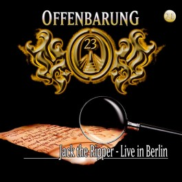 Offenbarung 23. Folge 21: Jack the Ripper - Live in Berlin