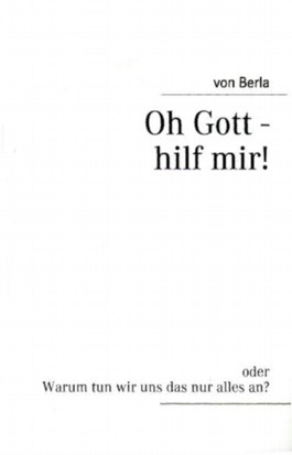 Oh Gott - Hilf Mir!