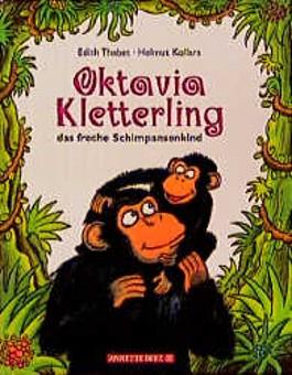 Oktavia Kletterling, das freche Schimpansenkind